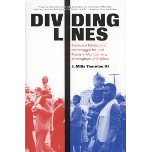 Review: Dividing Lines: Municipal Politics and the Struggle for Civil Rights in Montgomery, Birmingham, and Selma