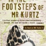 Black History Month 2012: Review: In The Footsteps of Mr. Kurtz