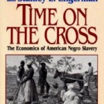 Review: Time on the Cross: The Economics of American Negro Slavery