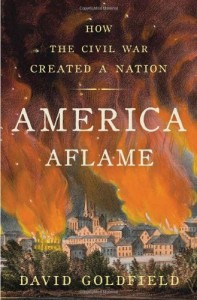 "David Goldfield's, ""America Aflame: How The Civil War Created a Nation"""